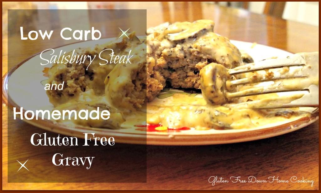 Low Carb Salisbury Steak and Homemade Gluten Free Gravy