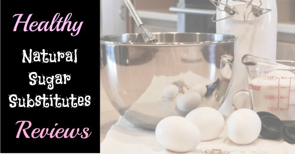 Healthy Natural Sugar Substitutes Baking 101