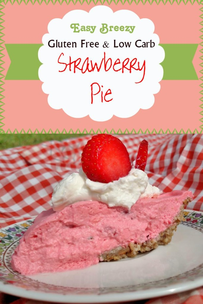Easy Breezy Gluten Free Low Carb Strawberry Pie